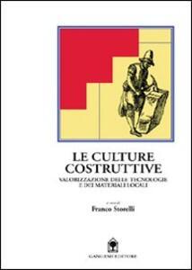 Le culture costruttive. Valorizzazione delle tecnologie e dei materiali locali