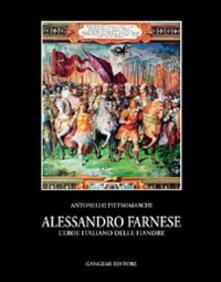 Associazionelabirinto.it Alessandro Farnese. L'eroe italiano delle Fiandre Image