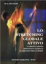 Stretching globale attivo. Rieducazione posturale globale al servizio dello sport