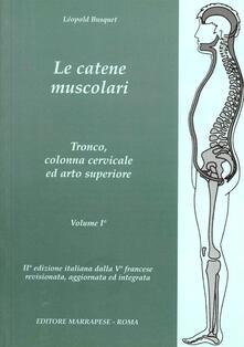 Cefalufilmfestival.it Le catene muscolari. Vol. 1: Tronco, colonna cervicale e arto superiore. Image
