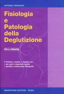 Fisiologia e patologia della deglutizione. Per il pediatra.pdf