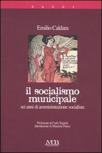 Il socialismo minucipale. Sei anni di amministrazione socialista