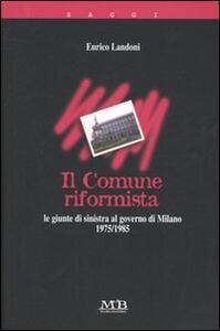 Il comune riformista. Milano 1975-1985