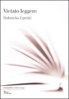 Vietato leggere - Dubravka Ugresic - copertina