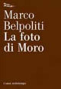 La foto di Moro - Marco Belpoliti - copertina