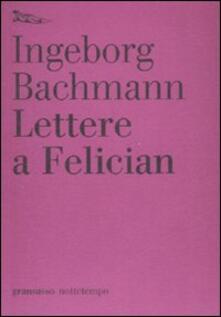 Lettere a Felician - Ingeborg Bachmann - copertina