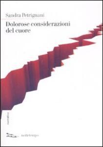 Dolorose considerazioni del cuore - Sandra Petrignani - copertina
