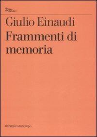 Frammenti di memoria - Einaudi Giulio - wuz.it