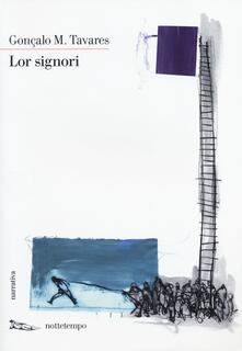 Lor signori - Gonçalo M. Tavares - copertina