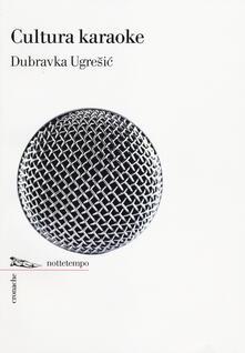 Cultura karaoke - Dubravka Ugresic - copertina