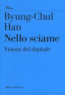 Nello sciame. Visioni del digitale - Byung-Chul Han - copertina