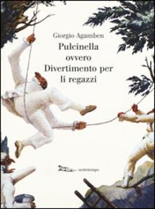 Pulcinella ovvero Divertimento per li regazzi. Ediz. illustrata.pdf