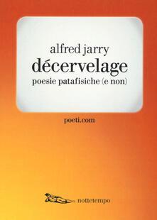 Winniearcher.com Décervelage. Poesie patafisiche (e non). Testo francese a fronte Image