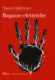 Ragazze elettriche - Naomi Alderman - copertina