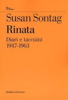 Rinata. Diari e taccuini 1947-1963 - Susan Sontag - copertina