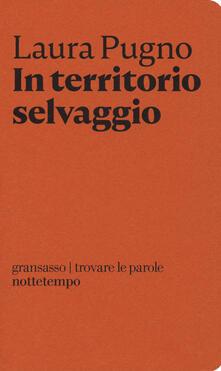 In territorio selvaggio - Laura Pugno - copertina