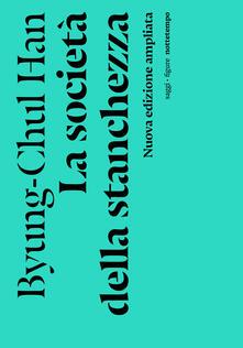 La società della stanchezza. Nuova ediz. - Byung-Chul Han - copertina