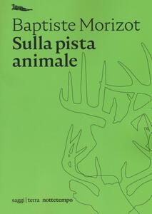 Libro Sulla pista animale Baptiste Morizot