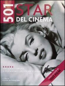 Cinquecentouno star del cinema. Una guida completa ai protagonisti del grande schermo.pdf