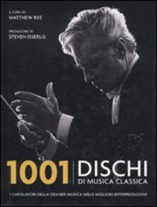 Radiospeed.it 1001 dischi di musica classica. I capolavori della grande musica nelle migliori interpretazioni Image