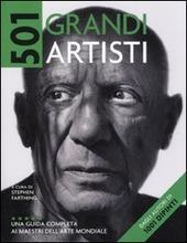 Cinquecentouno grandi artisti. Una guida completa ai maestri dell'arte mondiale