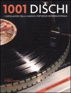 Libro Milleuno dischi. I capolavori della musica pop-rock internazionale