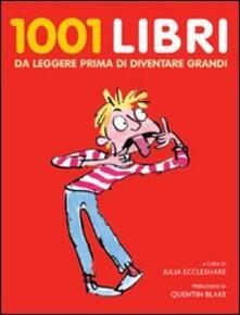 Promoartpalermo.it Milleuno libri per ragazzi da leggere prima di diventare grandi Image