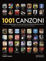 1001 canzoni. I titoli imperdibili di un secolo di musica registrata