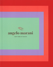 Angelo Marani. Forty years of fashion