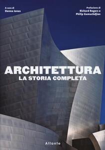 Architettura. La storia completa