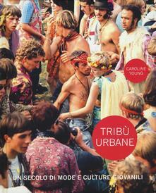 Winniearcher.com Tribù urbane. Un secolo di mode e culture giovanili. Ediz. a colori Image