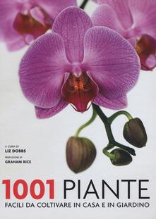 Capturtokyoedition.it 1001 piante facili da coltivare per la casa e il giardino Image