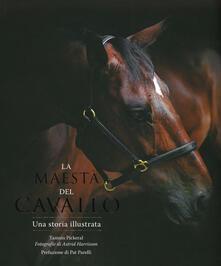 La maestà del cavallo. Una storia illustrata. Ediz. illustrata.pdf