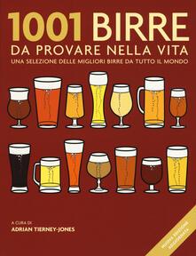 1001 birre da provare nella vita. Una selezione delle migliori birre da tutto il mondo. Nuova ediz. - copertina