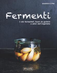 Filmarelalterita.it Fermenti. I cibi fermentati, buoni da gustare e amici dell'organismo Image
