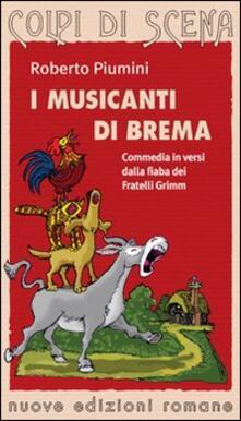 Winniearcher.com I musicanti di Brema. Commedia in versi dalla fiaba dei fratelli Grimm. Ediz. illustrata Image