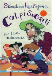 Colpi segreti. Una storia mediterranea