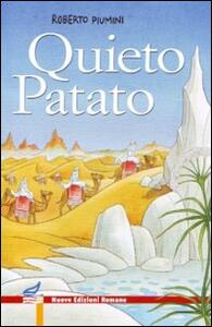Quieto patato. Ediz. illustrata