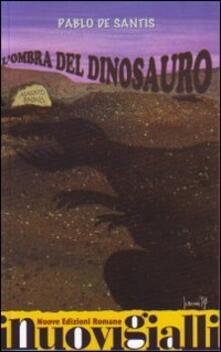 L' ombra del dinosauro - Pablo De Santis - copertina