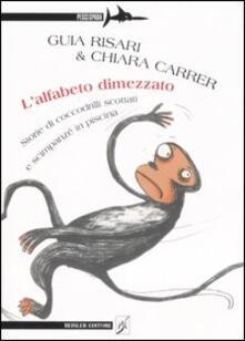 Capturtokyoedition.it L' alfabeto dimezzato. Storie di coccodrilli scottati e scimpanzé in piscina Image