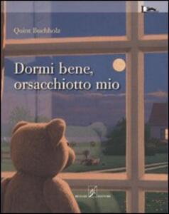 Dormi bene, orsacchiotto mio - Quint Buchholz - copertina