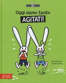 Ristorantezintonio.it Oggi siamo tanto agitati! Toni & Tina. Ediz. illustrata. Vol. 2 Image