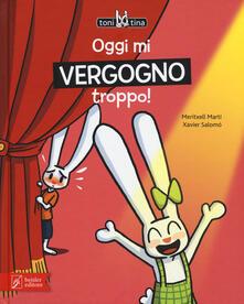 Criticalwinenotav.it Oggi mi vergogno troppo! Toni & Tina. Ediz. a colori. Vol. 3 Image