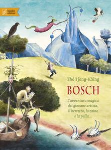 Voluntariadobaleares2014.es Bosch. L'avventura magica del giovane artista, il berretto, lo zaino e la palla.... Ediz. a colori Image