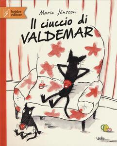 Il ciuccio di Valdemar. Ediz. a colori