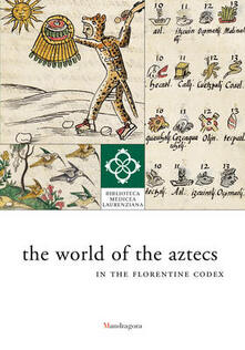 The world of the aztecs in the florentine codex - copertina