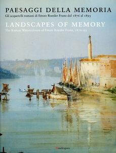 Libro Paesaggi della memoria. Gli acquerelli romani di Ettore Roesler Franz dal 1876 al 1895. Ediz. italiana e inglese