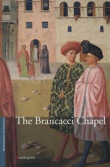 Librisulrazzismo.it La cappella Brancacci nella chiesa Di Santa Maria del Carmine. Ediz. inglese Image