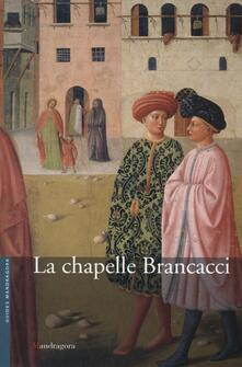 Listadelpopolo.it La cappella Brancacci nella chiesa Di Santa Maria del Carmine. Ediz. francese Image