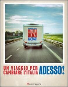 Adesso! Un viaggio per cambiare l'Italia